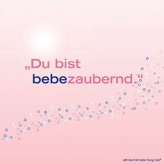 Du bist (be)bezaubernd!  www.bebe.de #bebe #bebeyoungcare #freundschaft #friendship #bff #bestfriends #beautiful #bezaubernd #zitat #quote