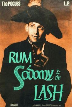 The Pogues - Rum, Sodomy and The Lash. Irish Punk, The Pogues, Band Pictures, The Clash, Psychobilly, Band Posters, My Favorite Image, Post Punk, New Wave