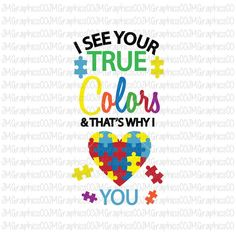 I see your true colors and thats why I love you svg, eps, dxf, png, cricut, cameo, scan N cut, cut file, autism awareness svg, autism svg by JMGraphicsCO on Etsy