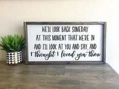 I thought I loved you then Then Brad Paisley framed wood Home Decor Signs, Diy Signs, Diy Home Decor, Funny Signs, Thinking Of You Today, Farmhouse Remodel, Farmhouse Signs, Farmhouse Decor, Country Decor