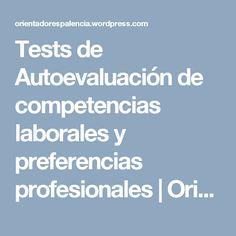 Tests de Autoevaluación de competencias laborales y preferencias profesionales | Orientadores Palencia