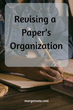 Revising a Paper's Organization Tools For Teaching, Research Methods, Paper Organization, Understanding Yourself, Note