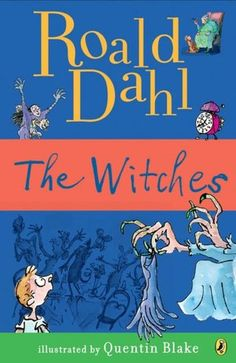 """Roald Dahl's """"The Witches"""". If I started reading it right now, it would still scare me too much to go to sleep."""