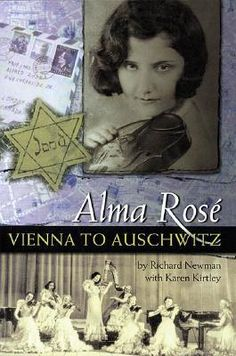 Alma Rose: Vienna to Auschwitz by Richard Newman