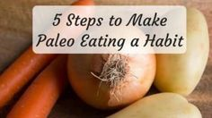 [Guest Post] 5 Steps to Make Eating Paleo a Habit!
