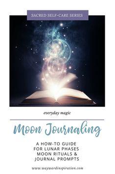 Moon Journaling for Sacred Self-Care   Wayward Inspiration