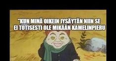 Aloittaa päiväsi hymy! Tove Jansson, Good Grades, Moomin, Some Fun, Sarcasm, I Laughed, Cool Pictures, Haha, Family Guy