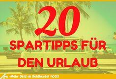 20 Spartipps für den Urlaub: So entdeckst du auch mit niedrigem Budget die Welt