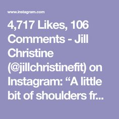 "4,717 Likes, 106 Comments - Jill Christine (@jillchristinefit) on Instagram: ""A little bit of shoulders from yesterday because we trying to build boulders! 😜💪 I love doing…"""