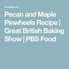 Pecan and Maple Pinwheels Recipe | Great British Baking Show | PBS Food
