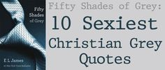 'Fifty Shades of Grey': 10 Sexiest 'Christian Grey' Quotes - Oh Fifty! A Fifty Shades of Grey Fan Site