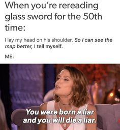 Why are you always lying Mare? Victoria Aveyard Books, Red Queen Victoria Aveyard, Book Tv, Book Nerd, I Love Books, Good Books, Red Queen Quotes, Red Queen Book Series, Glass Sword