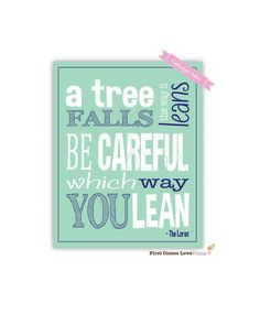 PRINTABLE Dr. Suess Quote Print // A Tree Falls The Way It Leans // 8x10 // Custom Colors // The Lorax on Etsy, $10.00