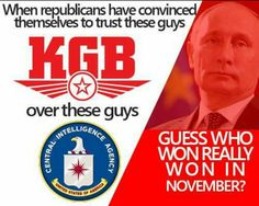 When republicans trust Russia & the KGB over America's own intelligence agencies, you know Russia has won. Is China far behind?
