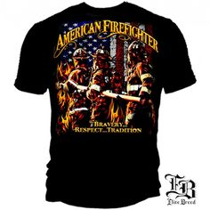 Bravery Respect Tradition Firefighter Tee Shirt