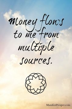 Manifesting Affirmations | Manifest Prosper: Money flows from multiple sources.