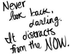 NeverLookBack #wordsofwisdom