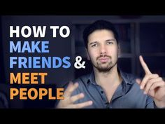 How To Make New Friends | 8 Powerful Tips to Build Your Social Circle & ...