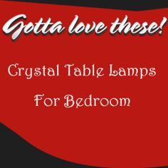 Top 5 Crystal Table Lamps For Bedroom
