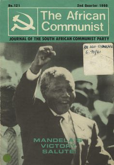 After decades of denials by both Mandela and the Party, the South African Communist Party has at last admitted Nelson Mandela's leading role in their organization. Mandela wasn't just a… Nelson Mandela, First Black President, Black Presidents, Apartheid, Nobel Peace Prize, Leadership Roles, Freedom Fighters, Communism, Pai