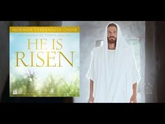 He Is Risen - Mormon Tabernacle Choir New Mormon Tabernacle Choir Video Celebrates Easter Season