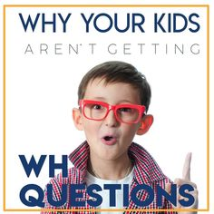 Have you ever wondered why your students just won't understand those WH questions?  Parents and teachers a like can check out my blog post HERE to find out some answers to this perplexing question! #WHY #socialskills #learning #development #speech #therap