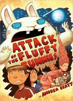 Attack of the Fluffy Bunnies by Andrea Beaty, illustrated by Dan Santat,