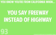 """Now that I think about it, this is very true. Is this really a """"California thing""""?"""