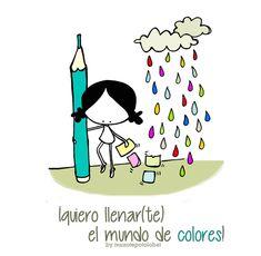 Quiero pintar(te) tu día de sonrisas. Quiero llenar(te) el mundo de colores. Eeeegunon mundo!!! ::: Mundua kolorez bete Fill of colours, full of life ::: ::: Hoy termino el módulo que estoy ofreciendo en la Universidad de Visual Thinking como Herramienta Pedagógica (¡gozadita!) :::
