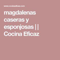 magdalenas caseras y esponjosas | | Cocina Eficaz