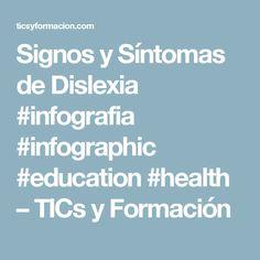 Signos y Síntomas de Dislexia #infografia #infographic #education #health – TICs y Formación