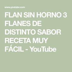 FLAN SIN HORNO 3 FLANES DE DISTINTO SABOR  RECETA MUY FÁCIL - YouTube