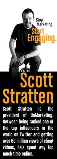 Scott Stratten is the President of Un-Marketing. He is an expert in Viral, Social, and Authentic Marketing which he calls Un-Marketing. It's all about positioning yourself as a trusted expert in front of your target market, so when they have the need, they choose you.