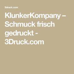 KlunkerKompany – Schmuck frisch gedruckt - 3Druck.com