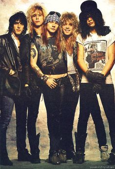 Guns n' Roses I had all these posters on my wall.