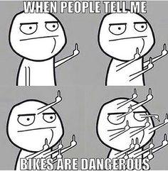 When people tell me bikes are dangerous - gearhead meme motorcycle meme
