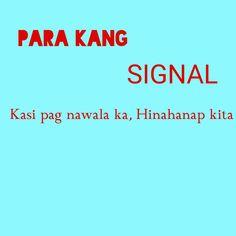 Filipino Pick Up Lines, Pick Up Lines Tagalog, Hugot Lines Tagalog Funny, Hugot Quotes Tagalog, Tagalog Quotes Hugot Funny, Pinoy Quotes, Patama Quotes, Tagalog Love Quotes, Mood Quotes