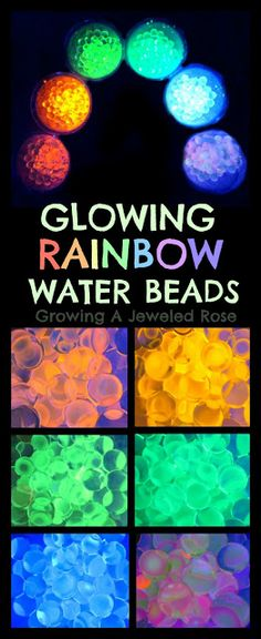 Glowing Rainbow Water Beads   FROM Growing A Jeweled Rose. She has alot of fun glow in the dark activities for babies and toddlers.