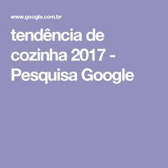 tendência de cozinha 2017 - Pesquisa Google