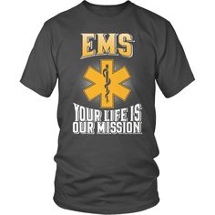 EMT Shirt - Our Mission Emt Shirts, Paramedic Quotes, Emergency Medicine, Funny Slogans, Medical Field, S Shirt, Christmas 2016, Really Funny, Shirt Ideas
