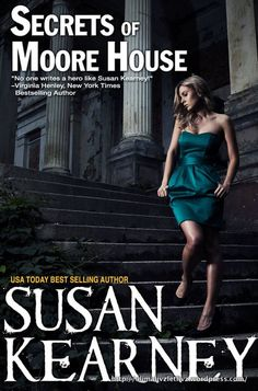 """I like Susan Kearney and her books. I've read a few of hers previously and she does a good job of giving her readers a strong plot and narration. Her new release """"Secrets Of Moore House"""" is an appe..."""