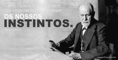 A inteligência é o único meio que possuímos para dominar os nossos instintos. Freud explica.