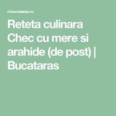 Reteta culinara Chec cu mere si arahide (de post) | Bucataras Chorizo, Food To Make, Mac, Desserts, Recipes, House, Sweet Treats, Bulgur, Salads