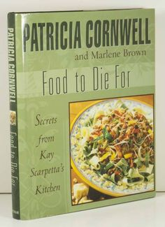 PATRICIA CORNWELL Cookbook Kay Scarpetta Recipes - Food To Die For