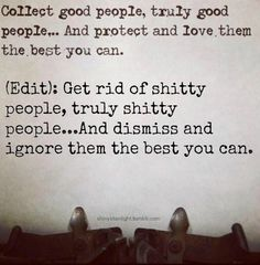 Collect good people and dismiss the rest!!!!