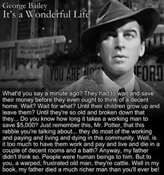 """Well in my book, my father died a much richer man than you'll ever be!"" - 'It's a Wonderful Life' (1946)"