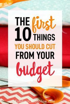 If your budget needs a makeover, check out this list of the first ten things you should cut to save money! #budget #savemoney
