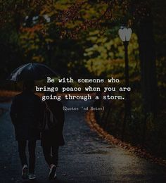 Be with someone who brings peace when you are going through a storm. Ayushi Goswami via (http://ift.tt/2j1k0Cc)