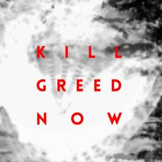 'Kill Greed Now.' A statement piece, via the digital art format. Love is the solution to greed.