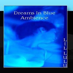 Dreams In Blue Ambience Lyrics, Dreams, My Favorite Things, Amazon, Friends, Music, Artist, Blue, Amigos
